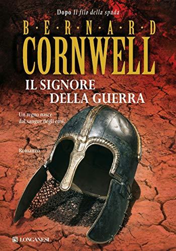 Il signore della guerra: Le storie dei re sassoni (La Gaja scienza Vol. 977)