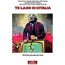 Te la do io l'Italia: Grillismo, istruzioni per l'uso