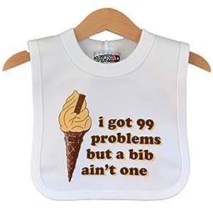I Got 99 Problems But A Bib Ain't One. The original Jay Z tribute bib by Nippaz With Attitude