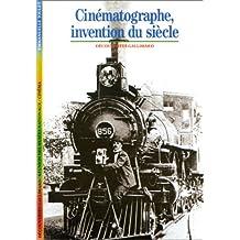 Cinématographe, invention du siècle