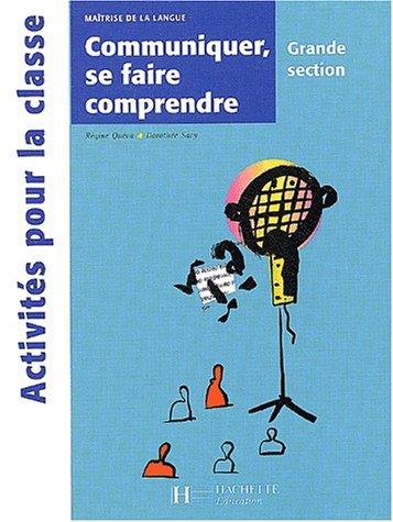 Communiquer, se faire comprendre Grande section par Régine Quéva, Dorothée Sacy
