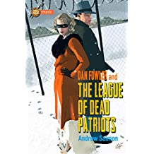 THE LEAGUE OF DEAD PATRIOTS: A Dan Fowler G-Man Adventure