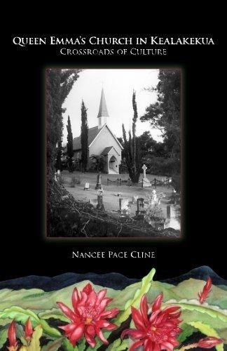 Queen Emma's Church In Kealakekua: Crossroads of Culture by Nancee Pace Cline (2011-03-07)