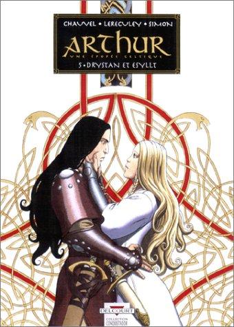 Arthur, une épopée celtique, tome 5 : Drystan et Esyllt