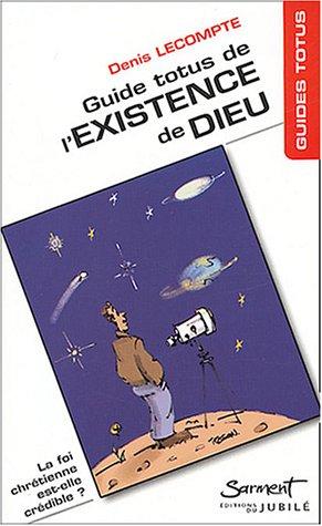 Guide Totus de l'existence de Dieu par D. Lecomte