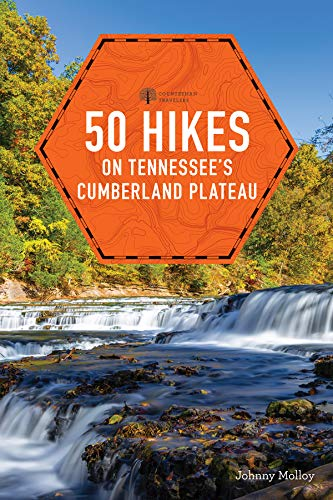 50 Hikes Tennessee's Cumberland Plateau (second)  (Explorer's 50 Hikes) (English Edition)
