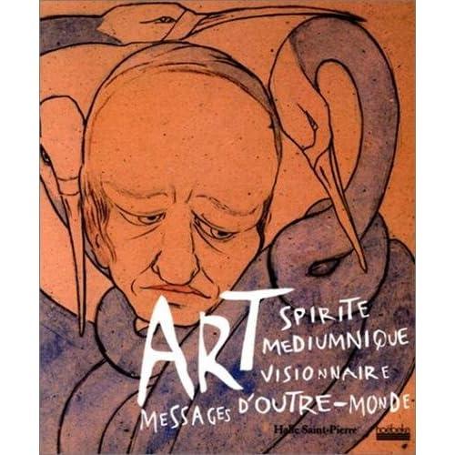 Art spirite médiumnique, visionnaire, messages d'outre-monde: Messages d'outre-monde