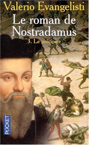 Le Roman de Nostradamus, tome 3 : Le Précipice par Valerio Evangelisti