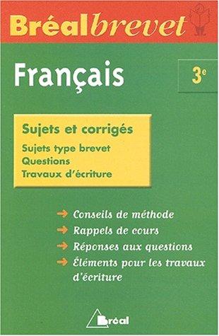 Bréalbrevet : Français, 3ème (Sujets et corrigés)