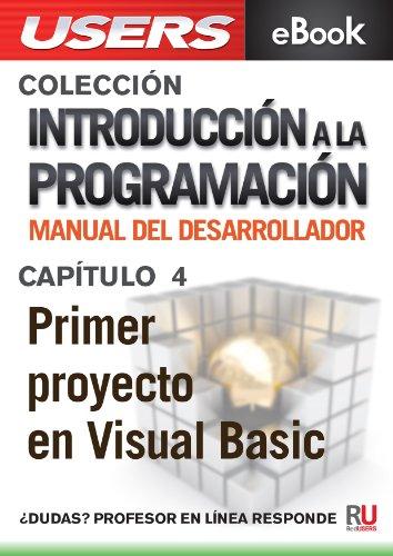 Introducción a la programación: Primer proyecto en Visual Basic (Colección Introducción a la programación nº 4) por Juan Carlos Casale