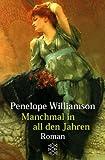 Manchmal in all den Jahren: Roman - Penelope Williamson