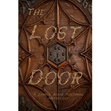 The Lost Door: A Zimbell House Publishing Anthology