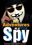 My Adventures as a Spy : complete with 25 classic Illustration (Illustrated) (English Edition)