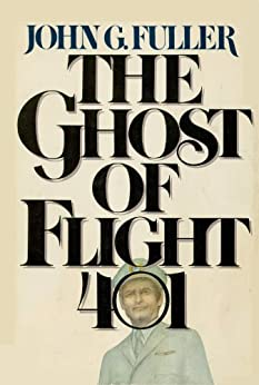 The Ghost of Flight 401 by [Fuller, John G.]