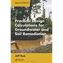 Practical Design Calculations for Groundwater and Soil Remediation, Second Edition