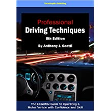 Professional Driving Techniques, 5th Edition: The Essential Guide to Operating a Motor Vehicle with Confidence and Skill (English Edition)