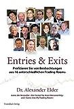 Entries und Exits: Erfolgreiche Strategien von 16 echten Tradern