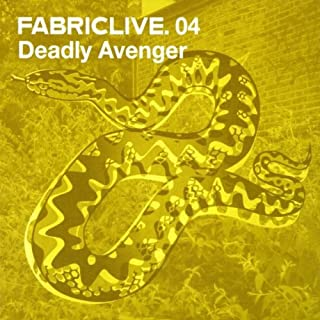 FABRICLIVE04: Deadly Avenger