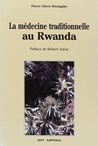 La médecine traditionnelle au Rwanda par Pierre Claver Rwangabo