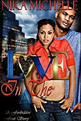 Love In The A (A Forbidden Fruit Story)