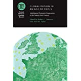 Globalization in an Age of Crisis: Multilateral Economic Cooperation in the Twenty-First Century (National Bureau of Economic Research Conference Report)