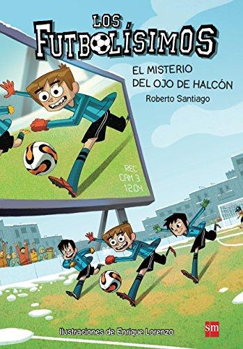 Los Futbolísimos.El misterio del ojo de halcón