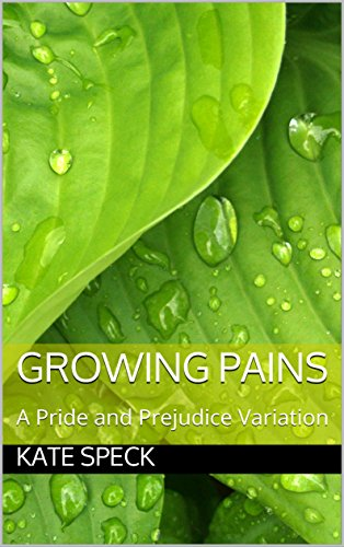 Growing Pains: A Pride and Prejudice Variation (English Edition)