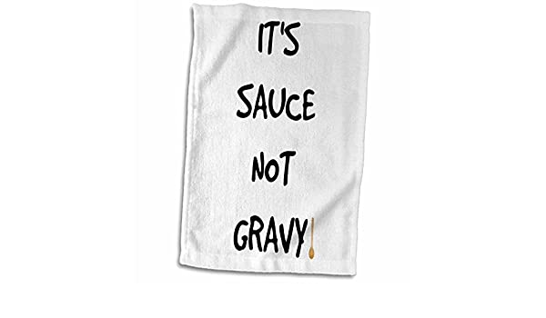 3D Rose Its Sauce Not Gravy Black Lettering with A Picture of A Wooden Spoon TWL/_213294/_1 Towel 15 x 22 Multicolor