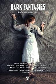 Dark Fantasies: Antología de Fantasía Oscura: Volume 5 par Alyssa Wong
