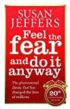Feel The Fear And Do It Anyway: How to Turn Your Fear and Indecision into Confidence ...