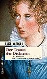 Der Traum der Dichterin: Die Sehnsucht der Annette von Droste-Hülshoff (Historische Romane im GMEINER-Verlag)