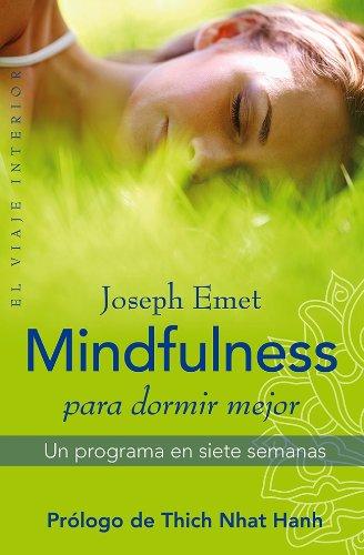 Mindfulness para dormir mejor: Un programa en siete semanas por Joseph Emet