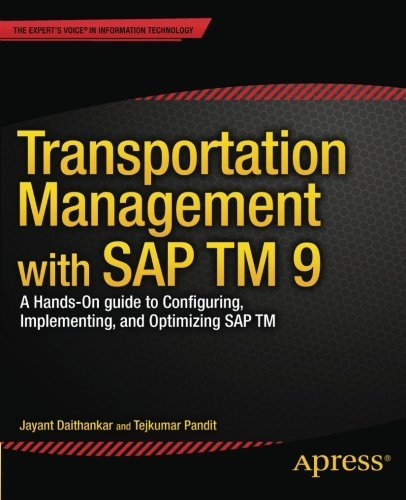 Transportation Management with SAP TM 9: A Hands-on Guide to Configuring, Implementing, and Optimizing SAP TM by Jayant Daithankar (2014-07-30) par Jayant Daithankar;Tejkumar Pandit