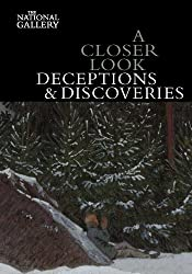 A Closer Look: Deceptions and Discoveries (National Gallery London)