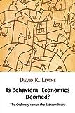 Is Behavioral Economics Doomed? The Ordinary Versus the Extraordinary