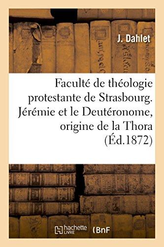 Faculté de théologie protestante de Strasbourg. Jérémie et le Deutéronome, origine de la Thora