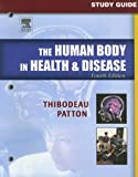 Study Guide to Accompany The Human Body in Health & Disease, 4e