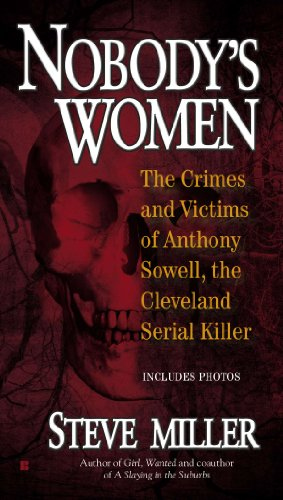Nobodys Women: The Crimes and Victims of Anthony Sowell, the Cleveland Serial Killer