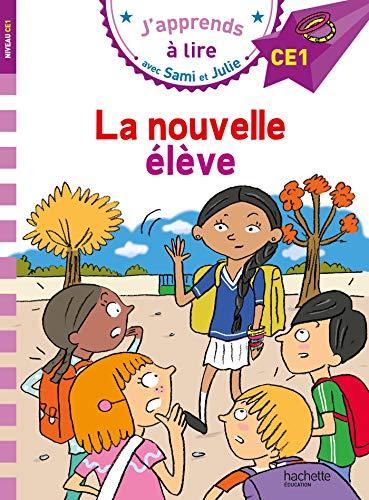 Sami et Julie CE1 La nouvelle élève par Emmanuelle Massonaud