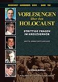 Vorlesungen über den Holocaust: Strittige Fragen im Kreuzverhör: Volume 15 (Holocaust Handbücher)