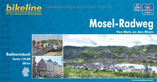 bikeline Radtourenbuch: Mosel Radweg. Von Metz an den Rhein, wetterfest/reißfest