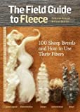 [(The Field Guide to Fleece: 100 Sheep Breeds and How to Use Their Fibers)] [Author: Deborah Robson] published on (Augus