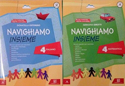 NAVIGHIAMO INSIEME 4 Italiano + NAVIGHIAMO INSIEME 4 Matematica