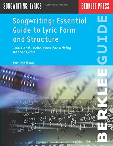 Songwriting: Essential Guide to Lyric Form and Structure: Tools and Techniques for Writing Better Lyrics (Songwriting Guides) (Theater-tools)