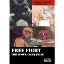 Free Fight : This Is Our (New) Thing