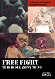Free Fight - This Is Our (New) Thing