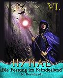 Der Hexer von Hymal, Buch VI: Die Festung im Feindesland: Fantasy Made in Germany
