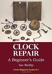 Clock Repair, a Beginner's Guide