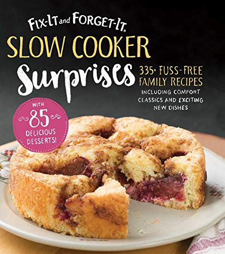 Fix-It and Forget-It Slow Cooker Surprises: 325 Fuss-Free Family Recipes Including Comfort Classics and Exciting New Dishes (Crock Pot-slow Cooker Classic)