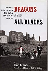 Dragons and All Blacks: Wales v. New Zealand - 1953 and a Century of Rivalry: Wales V.. New Zealand - 1953 and a Century of Rugby by Huw Richards (2004-10-28)